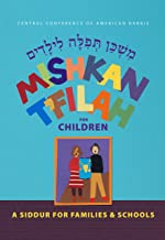 Mishkan T'filah for Children: A Siddur for Families and Schools for Grades K-2