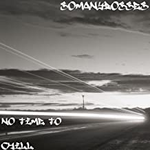 No Time to Chill [Explicit]