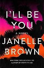I'll Be You: A Novel
