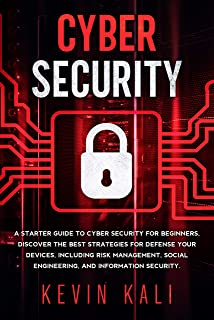 Cyber Security: A Starter Guide to Cyber Security for Beginners, Discover the Best Strategies for Defense Your Devices, In...