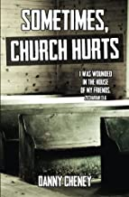 Sometimes, Church Hurts: I was wounded in the House of My Friends.