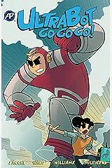 Ultrabot Go Go Go! #1 Kindle Edition