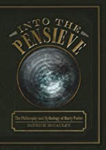 Into the Pensieve: The Philosophy and Mythology of Harry Potter
