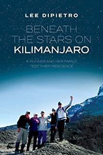 Beneath The Stars On Kilimanjaro: A Runner And Her Family Test Their Resilience