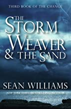 The Storm Weaver & the Sand (Books of the Change Book 3)