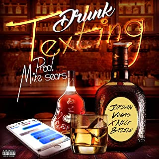 Drunk Texting (feat. Nick Bazile) [Explicit]