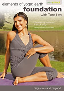 Beginners Yoga and Beyond: Elements of Yoga: Earth Foundation with Tara Lee
