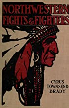 Northwestern Indian Fights and Fighters: Chief Joseph and the Nez Perce War & Captain Jack and the Modoc War (With Interac...