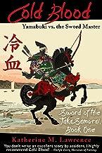 Cold Blood: Yamabuki vs. the Sword Master (Sword of the Taka Samurai Book 1)