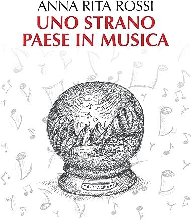 Uno strano paese in musica: Melodramma in chiave di bambino