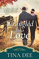 Wrangled Into Love: A Christian Contemporary Western Romance (Short stories from Wildflower Ranch Book 2) Kindle Edition