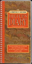 The Corinne T. Netzer Dieter's Diary: Record Everything You Eat and Drink, Chart Your Weekly Progress, Use the Handy Compact Calorie Counter, and Lose Weight