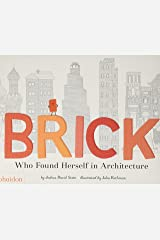 Brick: Who Found Herself in Architecture Hardcover
