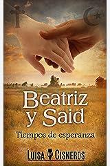 Beatriz y Said: Tiempos de esperanza (Historias de amor en español nº 2) (Spanish Edition) Kindle Edition