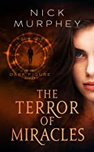 The Terror of Miracles: Book One of The Dark Figure Series
