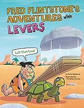 Fred Flintstone's Adventures with Levers (Flintstones Explain Simple Machines)