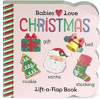 Babies Love Christmas: Lift-a-Flap Board Book