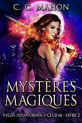 Mystères Magiques (Vegas Paranormal/Club 66 t. 2) Format Kindle
