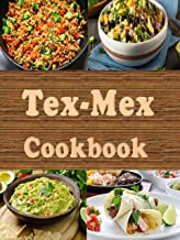 Tex-Mex Cookbook: Delicious Southwestern Recipes (Cooking Around the World Book 21)