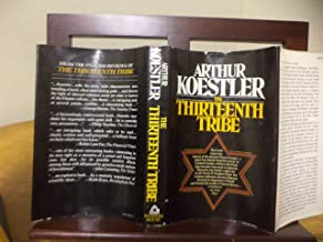 The Thirteenth Tribe: The Khazar Empire and Its Heritage by Arthur Koestler (1976-04-05)