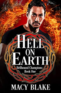 Hell On Earth: Hellhound Champions Book One