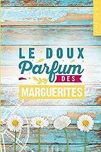 Le doux parfum des marguerites : Un roman d'été captivant où romance et suspense s'entremêlent habilement