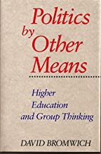 Politics by Other Means – Higher Education & Group Thinking