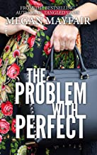 The Problem with Perfect (Tangled Vines Saga Book 2)