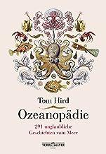 Ozeanopädie: 291 unglaubliche Geschichten vom Meer (German Edition)