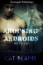 Eric and Sloot (Arousing Androids Book 1) (English Edition)