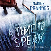 A Time to Speak: Out of Time, Book 2