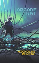 Arcade Rat: A Dystopian Techno-Thriller