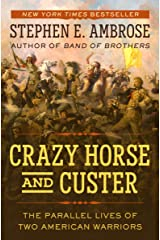 Crazy Horse and Custer: The Parallel Lives of Two American Warriors Kindle Edition
