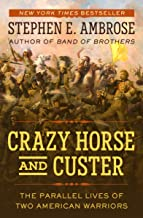 Crazy Horse and Custer: The Parallel Lives of Two American Warriors