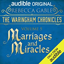 The Waringham Chronicles, Volume 5: Marriages and Miracles: An Audible Original Drama