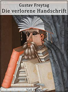 Die verlorene Handschrift: Historischer Roman in fünf Büchern (Klassiker bei Null Papier) (German Edition)
