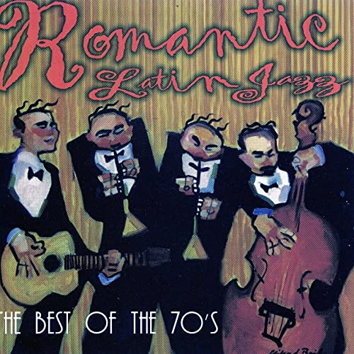 Romantic Latin Jazz - The Best of the 70's by Various