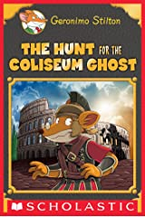 The Hunt for the Colosseum Ghost (Geronimo Stilton Special Edition) Kindle Edition