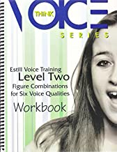 Estill Voice training Level Two Workbook : Figure Combinations for Six Voice Qualities