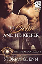 The Behr and His Keeper [The Time Keeper Legacy 1] (The Stormy Glenn ManLove Collection)