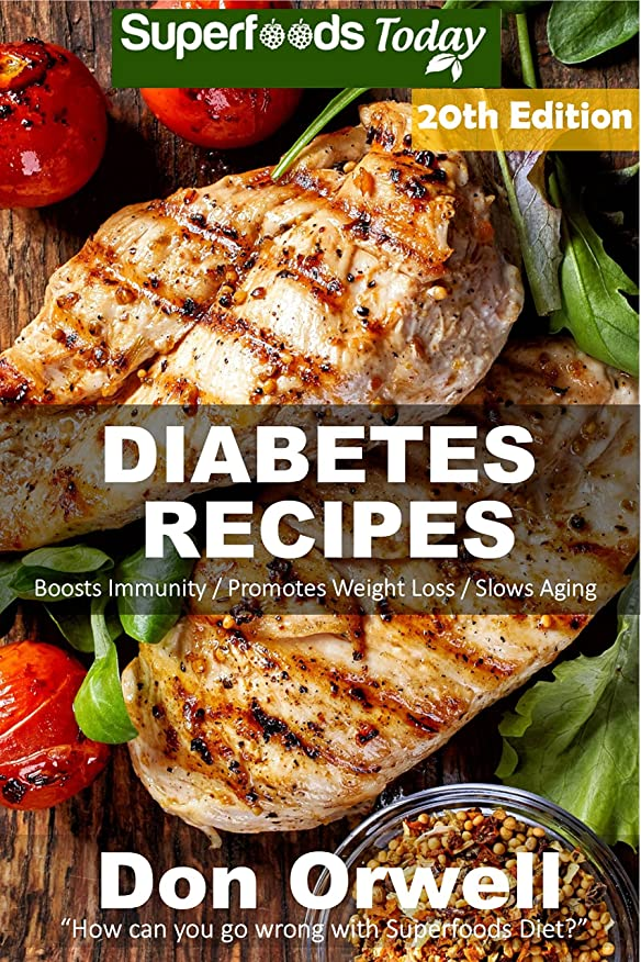 Diabetes Recipes: Over 260 Diabetes Type-2 Quick & Easy Gluten Free Low Cholesterol Whole Foods Diabetic Eating Recipes full of Antioxidants & Phytochemicals ... Transformation Book 13) (English Edition)