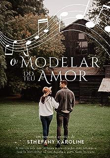 O Modelar do Teu Amor