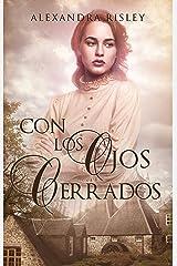 Con los ojos cerrados (Soñadoras nº 4) (Spanish Edition) Format Kindle