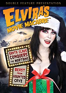Elvira's Movie Macabre: (Santa Claus Conquers the Martians / Beast from Haunted Cave)