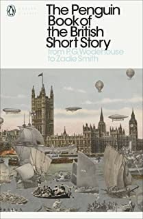 The Penguin Book of the British Short Story: 2: From P.G. Wodehouse to Zadie Smith (English Edition)