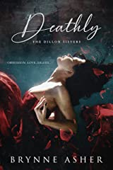 Deathly: The Dillon Sisters Kindle Edition