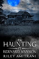 The Haunting of Bernard Mansion Kindle Edition