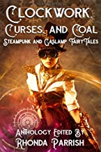 Clockwork, Curses, and Coal: Steampunk and Gaslamp Fairy Tales
