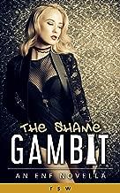 The Shame Gambit: An ENF Novella