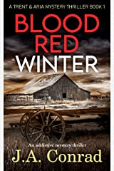 Blood Red Winter: An addictive mystery thriller (Trent & Aria Mystery Thriller Book 1) Kindle Edition